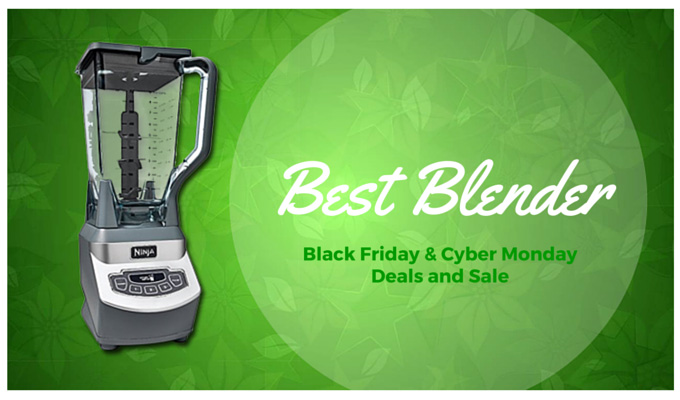 Best Blender Black Friday & Cyber Monday Sale - Blend your Green Smoothie Today